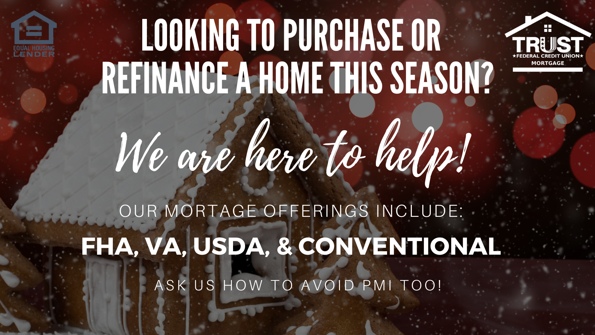 Looking to purchase or refinance a home this season?  We are here to help!